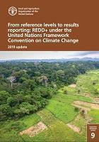 FAO Forestry Working Paper 9: From reference levels to results reporting: REDD+ under the United Nations Framework Convention on Climate Change