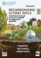 Recarbonizing global soils – overview of practices for forestry, wetlands and urban soils
