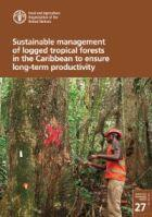Sustainable management of logged tropical forests in the Caribbean to ensure long-term productivity