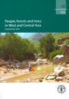 FAO Forestry Paper 152: People, forests and trees in West and Central Asia: Outlook for 2020
