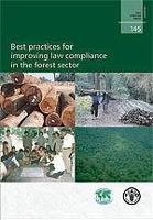FAO Forestry Paper 145: Best practices for improving law compliance in the forest sector