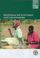 FAO Forestry Paper 146: Microfinance and forest-based small-scale enterprises