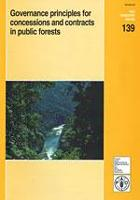 FAO Forestry Paper 139: Governance principles for concessions and contracts in public forests