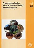 FAO Forestry Paper 142: Cross-sectoral policy impacts between forestry and other sectors