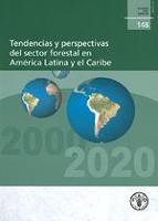 FAO Forestry Paper 148: Tendencias y perspectivas del sector forestal an America Latina y el Caribe