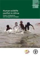 FAO Forestry Paper 157: Human-wildlife conflict in Africa