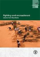 FAO Forestry Paper 158: Fighting sand encroachment: lessons from Mauritania