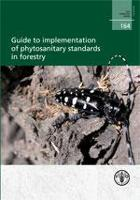 FAO Forestry Paper 164: Guide to implementation of phytosanitary standards in forestry