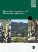 FAO Forestry Paper 170: Sustainable management of Pinus radiata plantations