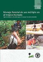 Estudio FAO: Montes 173 Manejo forestal de uso múltiple en el trópico húmedo