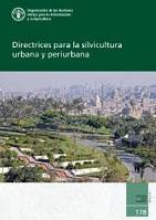 Estudio FAO: Montes 176 Directrices para la silvicultura urbana y periurbana