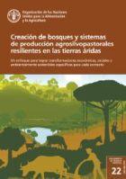 Creación de bosques y sistemas de producción agrosilvopastorales resilientes en las tierras áridas
