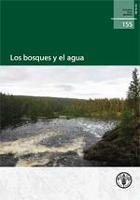Estudio FAO: Montes 155 Los bosques y el agua