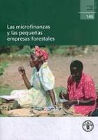 Estudio FAO: Montes 146 Las microfinanzas y las pequeñas empresas forestales