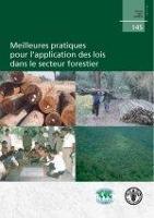 Estudio FAO: Montes 145 Las mejores prácticas para fomentar la observancia de la ley en el sector forestal