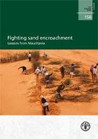 FAO Forestry Paper 158: Fighting sand encroachment - lessons from Mauritania