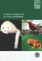 Estudio FAO: Montes 167 La fauna silvestre en un clima cambiante