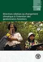 Étude FAO: Forêts 172 Directives relatives au changement climatique à l'intention des gestionnaires forestiers