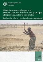 Étude FAO: Forêts 175 Directives mondiales pour la restauration des forêts et des paysages dégradés dans les terres arides