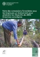 Étude FAO: Forêts 180 Faire des concessions forestières sous les tropiques un instrument pour atteindre les Objectifs de 2030: Directives volontaires