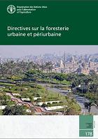 Étude FAO: Forêts 178 Directives sur la foresterie urbaine et périurbaine