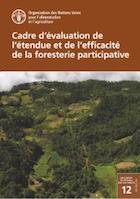 Cadre d'évaluation de l'étendue et de l'efficacité de la foresterie participative