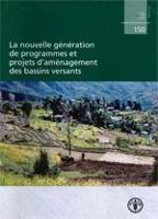 Étude FAO: Forêts 150 La nouvelle génération de programmes et projets d'aménagement des bassins versants