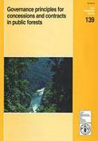 Étude FAO: Forêts 139 Principes de bonne gestion des concessions et contrats relatifs aux forêts publiques