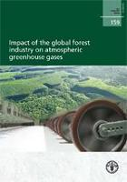 FAO Forestry Paper 159: Impact of the global forest industry on atmospheric greenhouse gases
