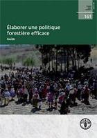 Étude FAO: Forêts 161: Élaborer une politique forestière efficace - Guide