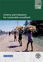 FAO Forestry Paper 160: Criteria and indicators for sustainable woodfuels