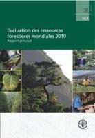 Étude FAO: Forêts 163 Evaluation des ressources forestiéres mondiales 2010 - Rapport principal