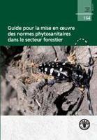 Étude FAO: Forêts 164 Guide pour la mise en oeuvre des normes phytosanitaires dans le secteur forestier