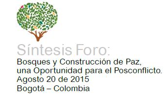Síntesis Foro:Bosques y Construcción de Paz, una Oportunidad para el Posconflicto.