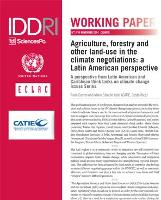 IDDRI Working Paper: Agriculture, forestry and other land-use in the climate negotiations: a Latin American perspective