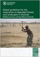 Global guidelines for the restoration of degraded forests and landscapes in drylands
