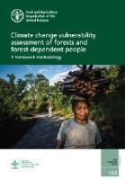 FAO framework methodology for climate change vulnerability assessments of forests and forest dependent people