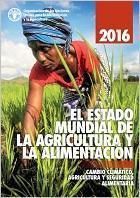El estado mundial de la agricultura y la alimentación 2016: Cambio climático, agricultura y seguridad alimentaria