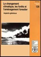Le changement climatique, les forêts et l'aménagement forestier
