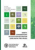 Genetic considerations in ecosystem restoration using native tree species