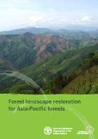 Forest and landscape restoration in Asia-Pacific forests