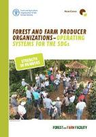 Forest and Farm Producer Organizations: Operating Systems for the SDGs