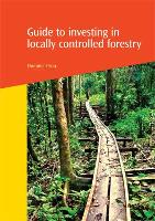 Guide to investing in locally controlled forests