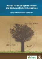 Manual for building tree volume and biomass allometric equations