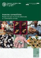 Insectes comestibles: perspectives pour la sécurité alimentaire et l'alimentation animale