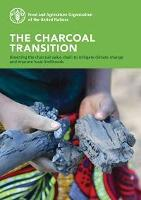 The charcoal transition: greening the charcoal value chain to mitigate climate change and improve local livelihoods