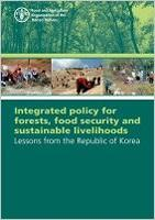 Integrated policy for forests, food security and sustainable livelihoods: lessons from the Republic of Korea
