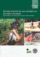 FAO publicado Manejo forestal de uso múltiple en el trópico húmedo