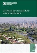 Nueva publicación en español: Directrices para la silvicultura urbana y periurbana