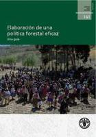 Elaboración de una política forestal eficaz - Una guía